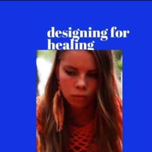 Designing for healing